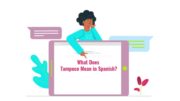 What Does Tampoco Mean in Spanish
